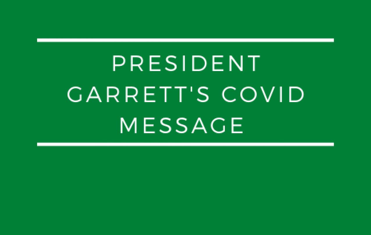 President Garrett's Covid Update